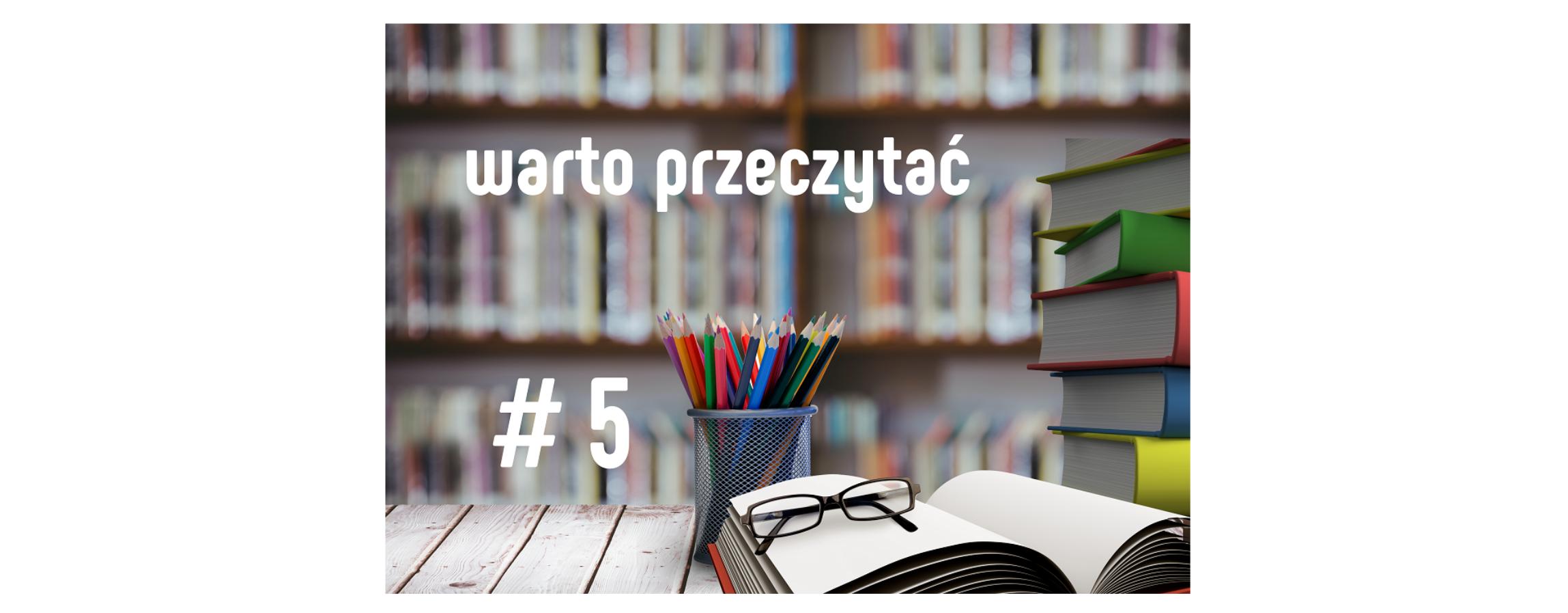 Warto przeczytać # 5